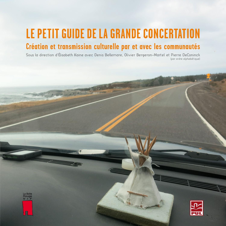 Le petit guide de la grande concertation. Création et transmission culturelle par et avec les communautés